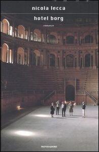 Foto Cover di Hotel Borg, Libro di Nicola Lecca, edito da Mondadori