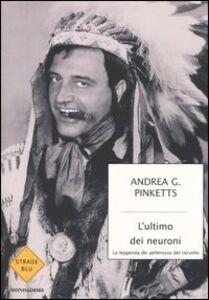 Foto Cover di L' ultimo dei neuroni, Libro di Andrea G. Pinketts, edito da Mondadori