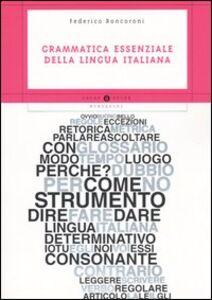 Libro Grammatica essenziale della lingua italiana Federico Roncoroni