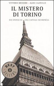 Libro Il mistero di Torino. Due ipotesi su una capitale incompresa Vittorio Messori , Aldo Cazzullo