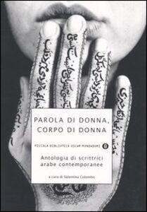 Libro Parola di donna, corpo di donna. Antologia di scrittrici arabe contemporanee