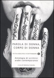 Vastese1902.it Parola di donna, corpo di donna. Antologia di scrittrici arabe contemporanee Image