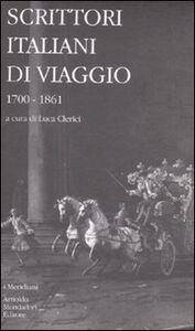 Libro Scrittori italiani di viaggio. Vol. 1: 1700-1861.