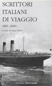 Libro Scrittori italiani di viaggio. Vol. 2: 1861-2000.