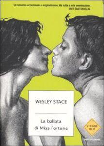 Libro La ballata di Miss Fortune Wesley Stace