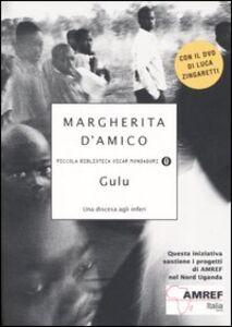 Libro Gulu. Una discesa agli inferi. Con DVD Margherita D'Amico