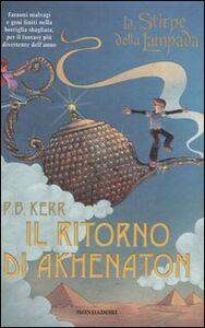 Libro Il ritorno di Akhenaton. La stirpe della lampada P. B. Kerr