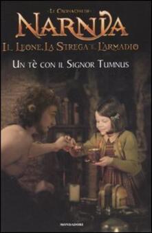 Un tè con il signor Tumnus. Il leone, la strega e larmadio. Le cronache di Narnia.pdf
