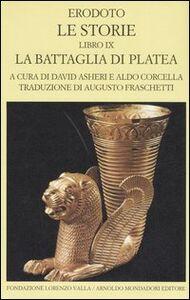 Foto Cover di Le storie. Libro 9°: La battaglia di Platea. Testo greco a fronte, Libro di Erodoto, edito da Mondadori