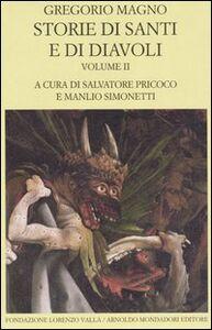 Libro Storie di santi e di diavoli. Dialoghi. Vol. 2: Libri IIIIV. Gregorio Magno (san)
