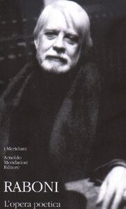 Libro L' opera poetica Giovanni Raboni