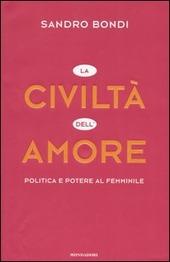 La civiltà dell'amore. Politica e potere al femminile