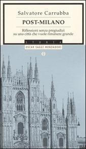 Post-Milano. Riflessioni senza pregiudizi su una città che vuole rimanere grande