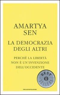 La democrazia degli altri. Perché la libertà non è un'invenzione dell'Occidente
