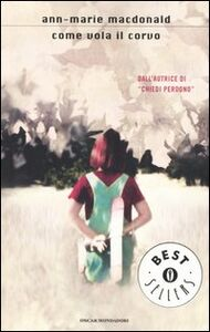 Libro Come vola il corvo Ann-Marie MacDonald