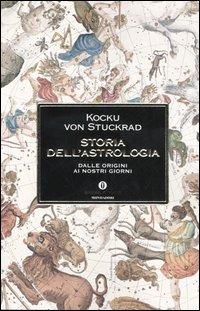 Storia dell'astrologia. Dalle origini ai giorni nostri - Stuckrad Kocku von - wuz.it
