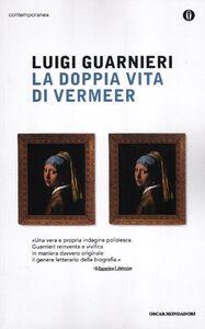Foto Cover di La doppia vita di Vermeer, Libro di Luigi Guarnieri, edito da Mondadori