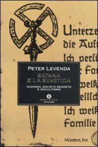 Foto Cover di Satana e la svastica. Nazismo, società segrete e occultismo, Libro di Peter Levenda, edito da Mondadori
