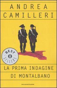 Libro La prima indagine di Montalbano Andrea Camilleri