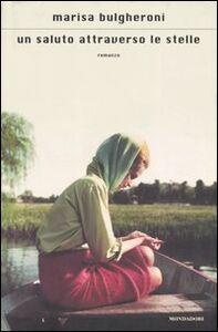 Libro Un saluto attraverso le stelle Marisa Bulgheroni
