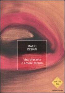 Foto Cover di Vita precaria e amore eterno, Libro di Mario Desiati, edito da Mondadori