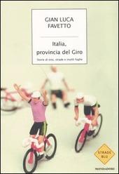 Copertina  Italia, provincia del giro : storie di eroi, strade e inutili fughe