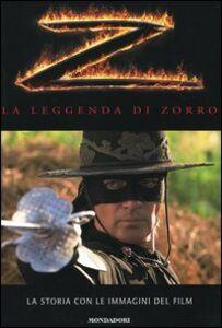 Libro La leggenda di Zorro. La storia con le immagini del film Scott Ciencin