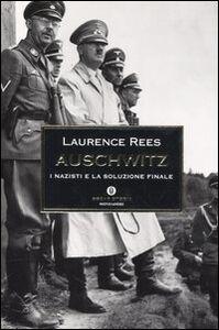 Libro Auschwitz. I nazisti e la soluzione finale Laurence Rees
