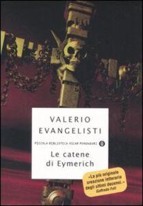 Libro Le catene di Eymerich Valerio Evangelisti