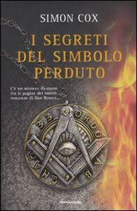 Foto Cover di I segreti del simbolo perduto, Libro di Simon Cox, edito da Mondadori