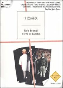 Foto Cover di Due biondi pieni di rabbia, Libro di T. Cooper, edito da Mondadori