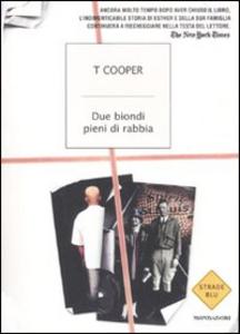 Libro Due biondi pieni di rabbia T. Cooper