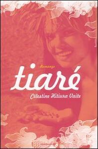 Tiarè - Celestine Hitiura Vaite - copertina