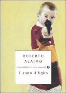 Foto Cover di È stato il figlio, Libro di Roberto Alajmo, edito da Mondadori