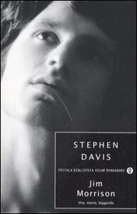 Jim Morrison. Vita, morte, leggenda - Stephen Davis - copertina