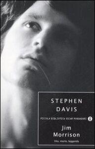 Foto Cover di Jim Morrison. Vita, morte, leggenda, Libro di Stephen Davis, edito da Mondadori