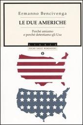 Le due Americhe. Perché amiamo e perché detestiamo gli Usa