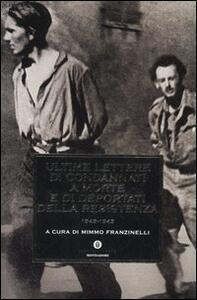 Ultime lettere di condannati a morte e di deportati della Resistenza 1943-1945