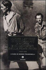 Libro Ultime lettere di condannati a morte e di deportati della Resistenza 1943-1945