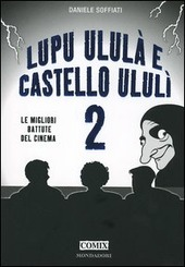 Lupu ululà e castello ululì. Le migliori battute del cinema. Vol. 2