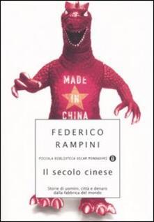 Il secolo cinese. Storie di uomini, città e denaro dalla fabrica del mondo - Federico Rampini - copertina