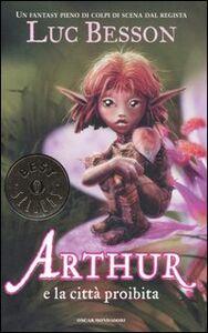 Libro Arthur e la città proibita Luc Besson