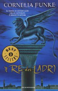 Foto Cover di Il re dei ladri, Libro di Cornelia Funke, edito da Mondadori