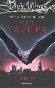 Libro Peste vampira. Londra, 1850 Sebastian Rook