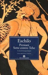 Foto Cover di I persiani-I sette contro Tebe, Libro di Eschilo, edito da Mondadori