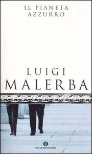 Libro Il pianeta azzurro Luigi Malerba