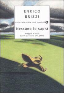 Libro Nessuno lo saprà. Viaggio a piedi dall'Argentario al Conero Enrico Brizzi