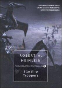 Foto Cover di Starship Troopers, Libro di Robert A. Heinlein, edito da Mondadori