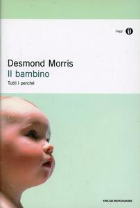 Libro Il bambino Desmond Morris