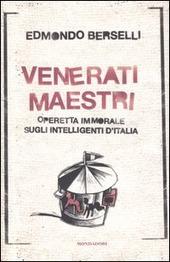 Venerati maestri. Operetta immorale sugli intelligenti d'Italia copertina